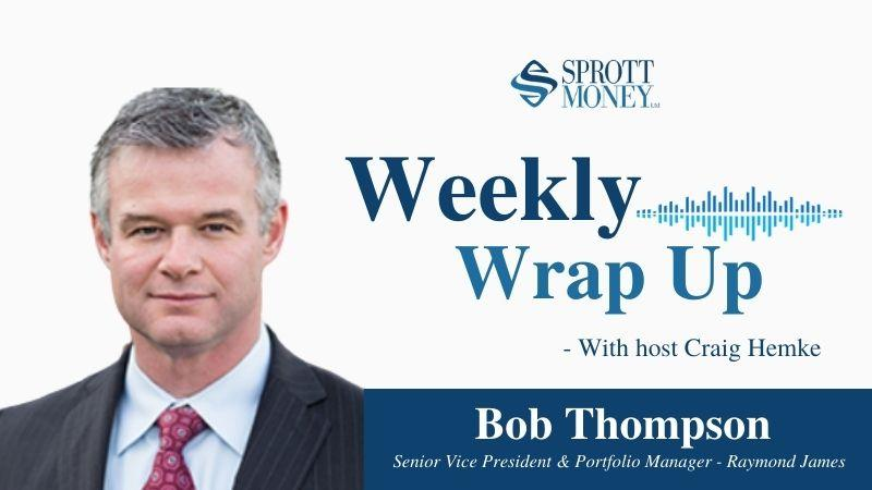 Weekly Wrap Up with Bob Thompson