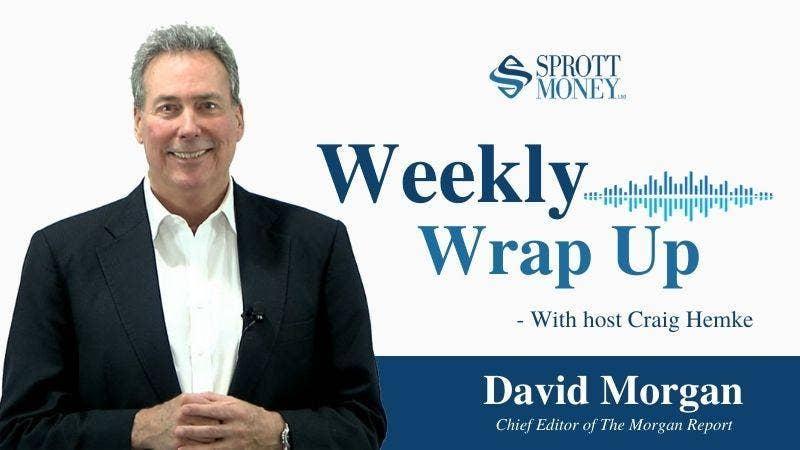 Weekly Wrap Up with David Morgan