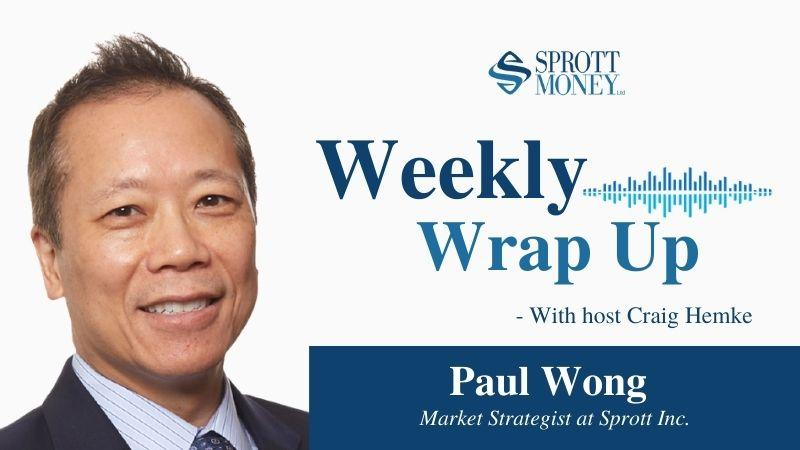 Weekly Wrap Up with Paul Wong